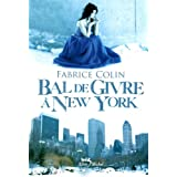 Bal de Givre  New Yorkpar Fabrice Colin