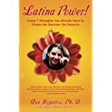 ¡Latina es poder! (Latina Power): Descubre las 7 fortalezas que tienes para triunfar (Using 7 Strengths You Already...