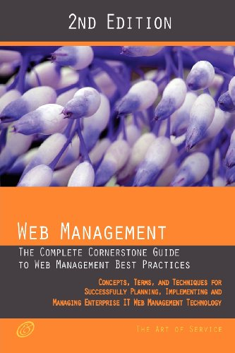 Web Management - The complete cornerstone guide to Web Management best practices; concepts, terms and techniques for suc
