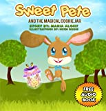 img - for Children's Books: Sweet Pete And the Magical Cookie Jar - Free Special Audio Book Inside! (Kids Books Ages 4-8) Bedtime Stories, Picture Books, Preschool ... Readers (Beginning Readers Collection) book / textbook / text book