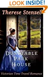 Dunstable Park House-A Victorian Time Travel Romance