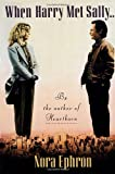 When Harry Met Sally. . . (0679729038) by Ephron, Nora