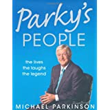 Parky's People: The Interviews - 100 of the Bestby Michael Parkinson