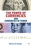 The Power of Currencies and Currencies of Power (Adelphi series)