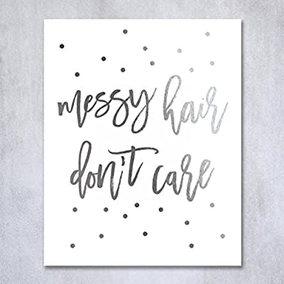 Messy Hair Don't Care Silver Foil Decor Home Girly Wall Art Print Quote Metallic Poster 8 inches x 10 inches