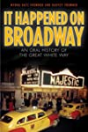 It Happened on Broadway: An Oral Hist...
