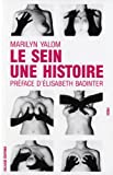Le sein, une histoire (2351760697) by Yalom, Marilyn