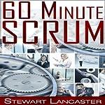 60 Minute: Scrum   Stewart Lancaster