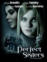 Perfect Sisters (Watch Now While It's in Theaters) [HD]