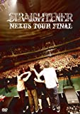 NEXUS TOUR FINAL [DVD]