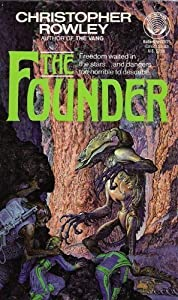 The Founder by Christopher B. Rowley