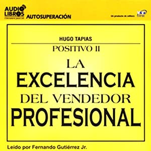 La Excelencia del Vendedor Profesional [The Excellence of the Professional Salesman] (Texto Completo) Audiobook