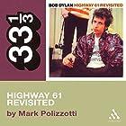 Bob Dylan's Highway 61 Revisited (33 1/3 Series) Hörbuch von Mark Polizzotti Gesprochen von: Victor Bevine