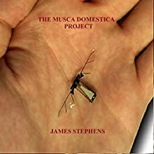 The Musca Domestica Project Audiobook by James Stephens Narrated by Dustin Davis