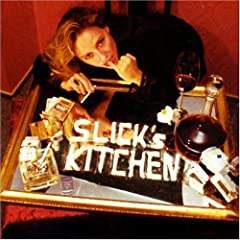 Slicks Kitchen - Half Evil Half Album