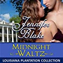 Midnight Waltz (       UNABRIDGED) by Jennifer Blake Narrated by Suzanne Toren