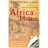 The Africa House: The True Story of an English Gentleman and His African Dreamby Christina Lamb