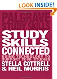 Study Skills Connected: Using Technology to Support Your Studies (Palgrave Study Skills)