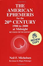 The New American Ephemeris for the 20th Century 1900 at Midnight by Rique Pottenger