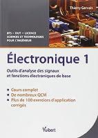 Electronique : Tome 1, Outils d'analyse des signaux et fonctions électroniques de base