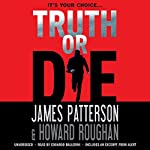 Truth or Die | James Patterson,Howard Roughan