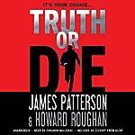 Truth or Die | James Patterson,Howard Roughan