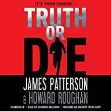 Truth or Die (       UNABRIDGED) by James Patterson, Howard Roughan Narrated by Edoardo Ballerini