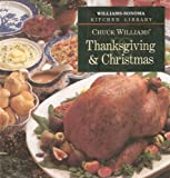 Chuck Williams' Thanksgiving & Christmas (Williams-Sonoma Kitchen Library)