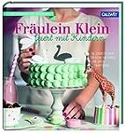 Fräulein Klein feiert mit Kindern: Di...