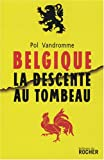 Belgique (French Edition) (2268065340) by Pol Vandromme