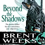Beyond the Shadows: Night Angel Trilogy, Book 3 (       UNABRIDGED) by Brent Weeks Narrated by Paul Boehmer
