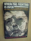 When the Fighting is Over: A Personal Story of the Battle for Tumbledown Mountain and Its Aftermath (0747501742) by Lawrence, John