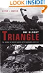 The Bloody Triangle: The Defeat of So...