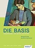 Die Basis: Eingangsjahr und Grundlagenwissen Deutsch für das berufliche Gymnasium: Schülerband