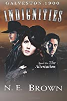 Galveston: 1900 - Indignities Book 6: The Altercation
