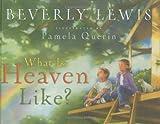 What is Heaven Like?