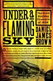 img - for Under a Flaming Sky: The Great Hinckley Firestorm of 1894 (P.S.) book / textbook / text book