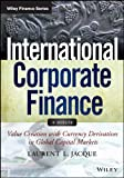 img - for International Corporate Finance: Value Creation with Currency Derivatives in Global Capital Markets (Wiley Finance) book / textbook / text book