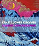Ernst Ludwig Kirchner: Farbige Druckgraphik (German Edition) (377744345X) by Gercken, Guenther