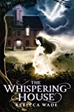 The Whispering House