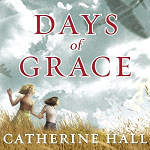 Days of Grace: A Novel | [Catherine Hall]