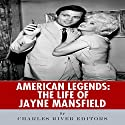 American Legends: The Life of Jayne Mansfield Audiobook by  Charles River Editors Narrated by Roy Wells