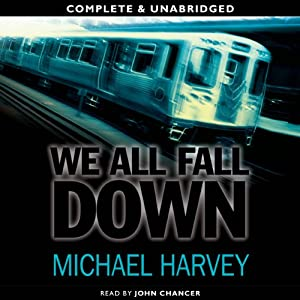We All Fall Down: P.I. Michael Kelly, Book 4 | [Michael Harvey]