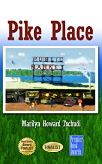 (FREE on 9/14) Pike Place by Marilyn Tschudi - http://eBooksHabit.com