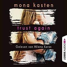 Trust Again (Again-Reihe 2) Hörbuch von Mona Kasten Gesprochen von: Milena Karas