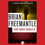 Here Comes Charlie M | Brian Freemantle