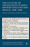 img - for The Culture of Translation in Early Modern England and France, 1500-1660 (Early Modern Literature in History) book / textbook / text book