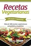 Recetas Vegetarianas Fáciles y Económicas: Más de 120 recetas vegetarianas saludables y exquisitas (Recetas sabor inglés) (Volume 5) (Spanish Edition)