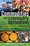 Commodities and Commodity Derivatives : Modelling and Pricing for Agriculturals, Metals and Energy