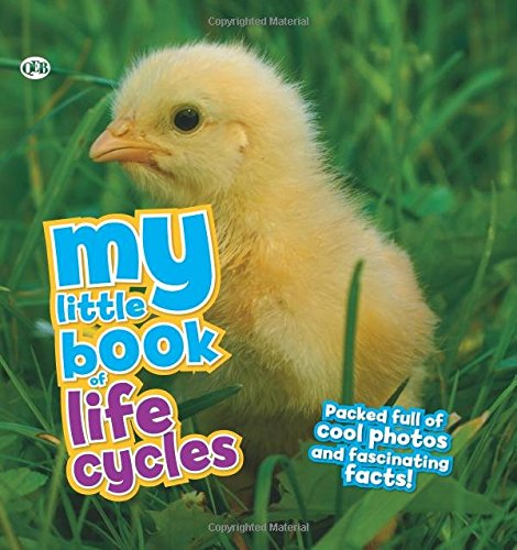My Little Book of Life Cycles: Packed full of cool photos and fascinating facts!